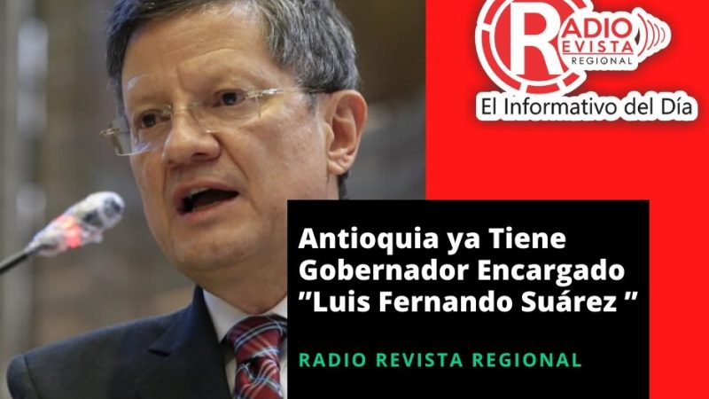 Antioquia ya tiene Gobernador Encargado