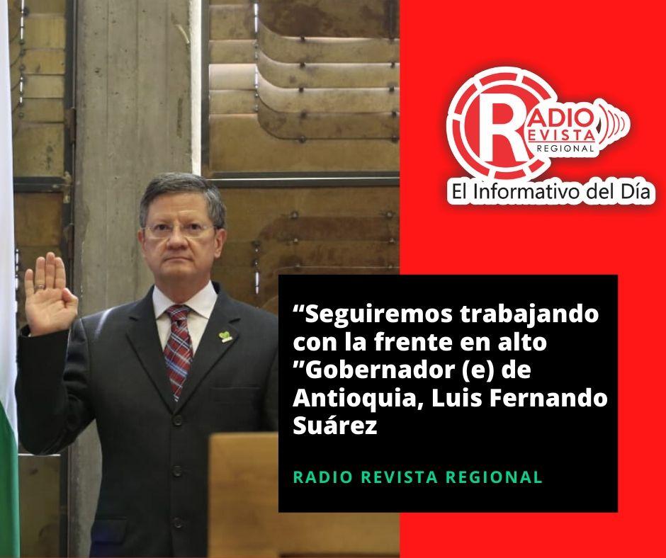 """""""Seguiremos trabajando con la frente en alto"""" Así lo expresó el gobernador (e) de Antioquia, Luis Fernando Suárez"""