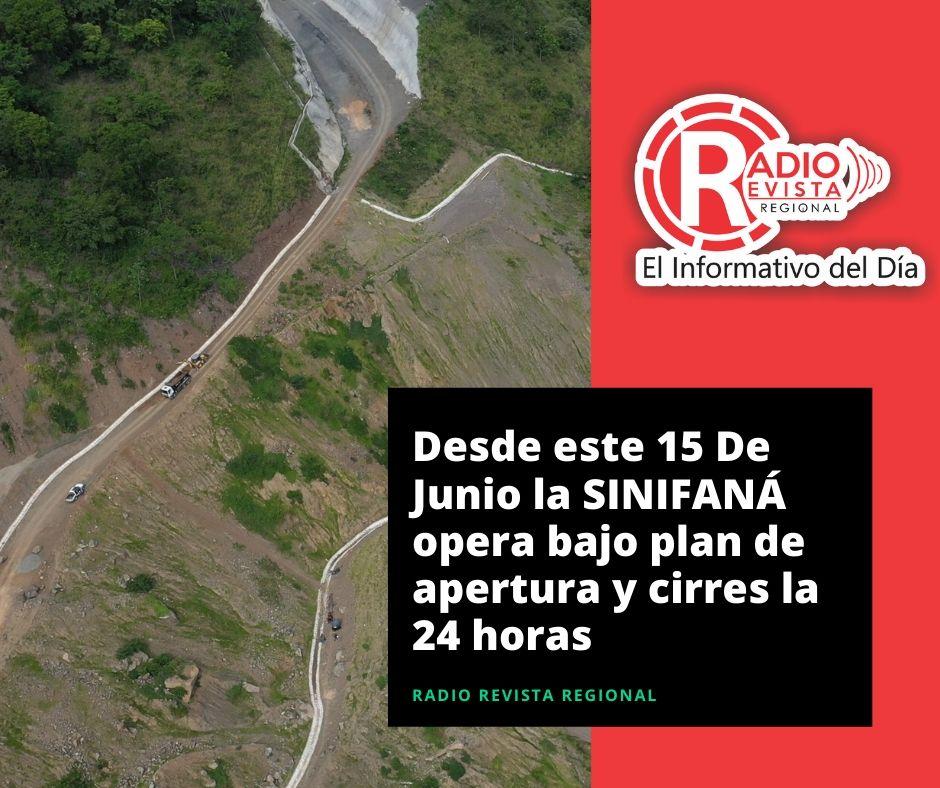 Desde este 15 De Junio la SINIFANÁ opera bajo plan de apertura y cirres la 24 horas