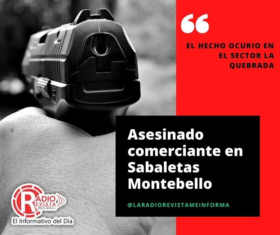 Balacera en Sabaletas Montebello Antioquia Deja un comerciante muerto y dos mujeres heridas