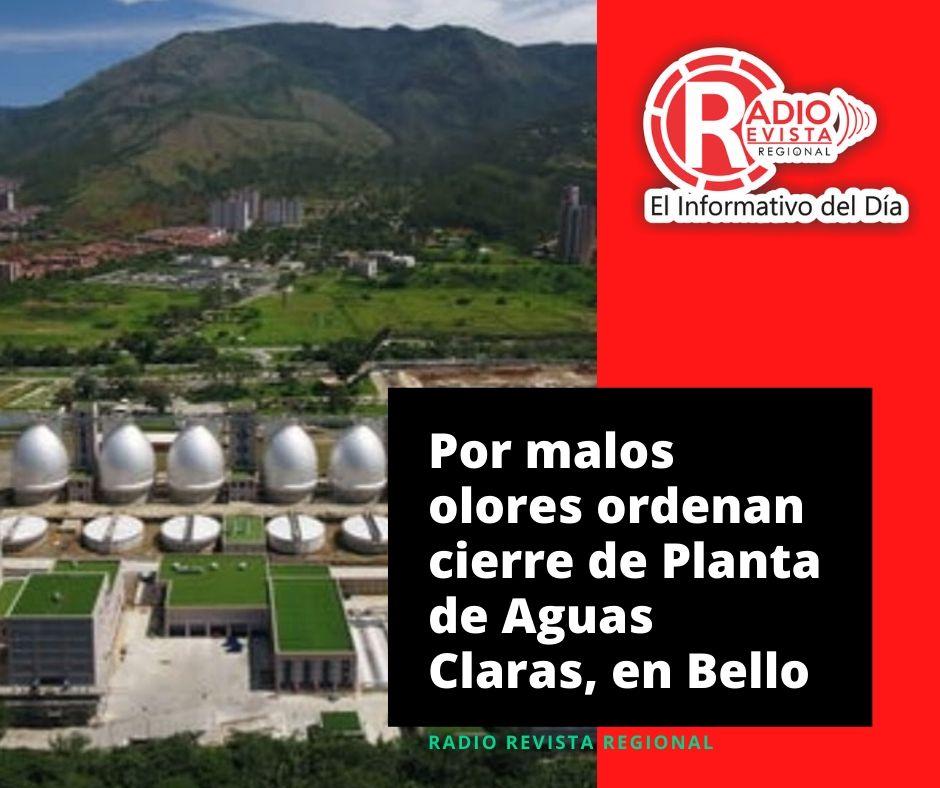 Por malos olores ordenan cierre de Planta de Aguas Claras, en Bello
