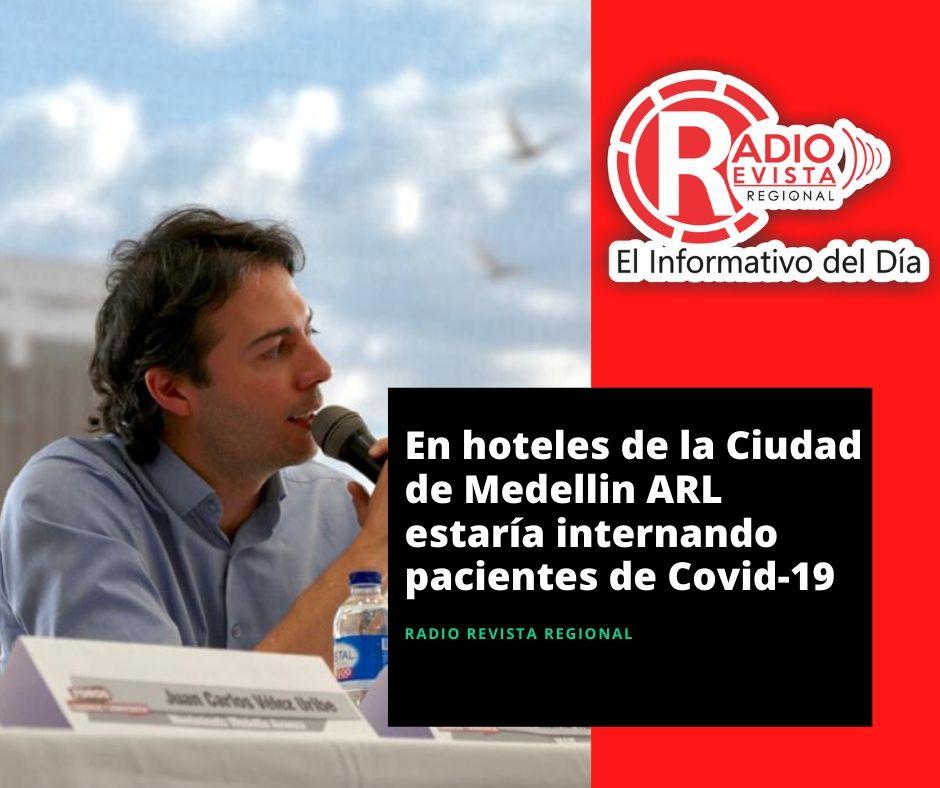 En hoteles de la Ciudad de Medellin ARL estaría internando pacientes de Covid-19