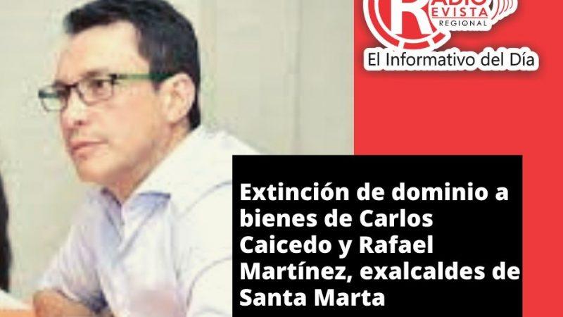 Extinción de dominio a bienes de Carlos Caicedo y Rafael Martínez, exalcaldes de Santa Marta