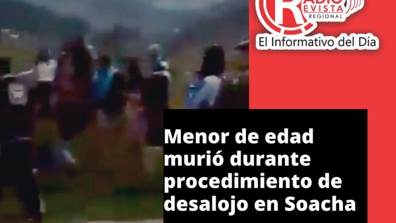 Menor de edad murió durante procedimiento de desalojo en Soacha