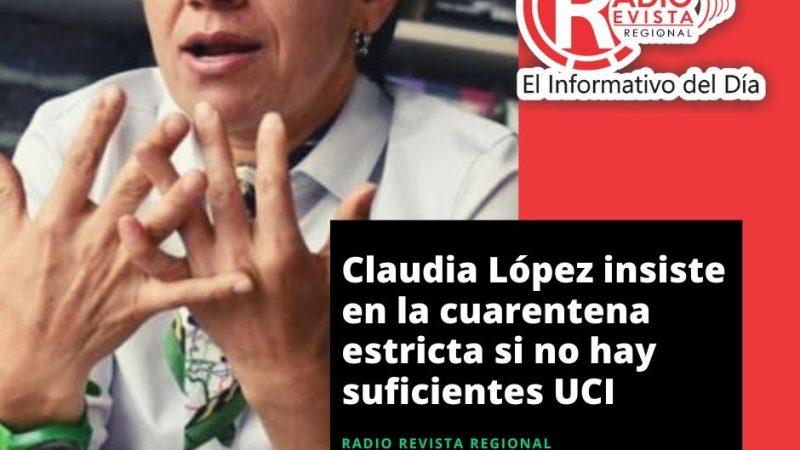 Claudia López insiste en la cuarentena estricta si no hay suficientes UCI