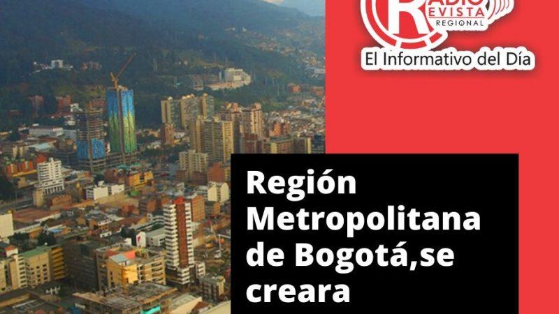 Se creara la Región Metropolitana de Bogotá