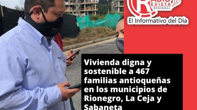 Vivienda digna y sostenible a 467 familias antioqueñas  en los municipios de Rionegro, La Ceja y Sabaneta