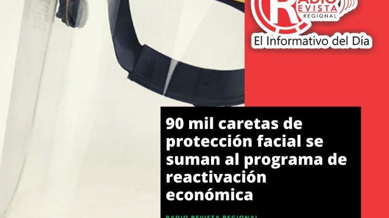 90 mil caretas de protección facial se suman al programa de reactivación económica