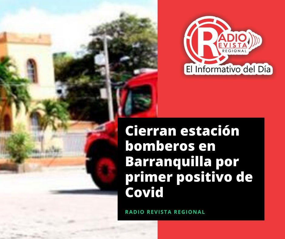 Cierran estación bomberos en Barranquilla por primer positivo de Covid