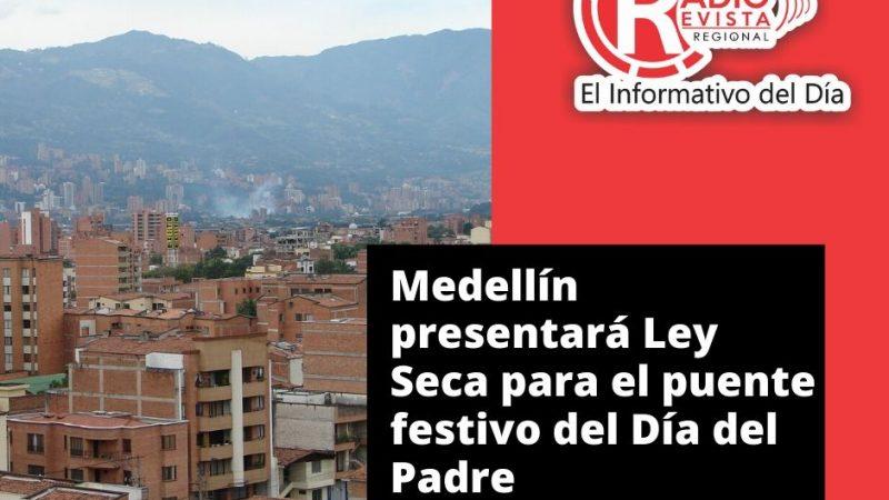 Medellín presentará Ley Seca para el puente festivo del Día del Padre