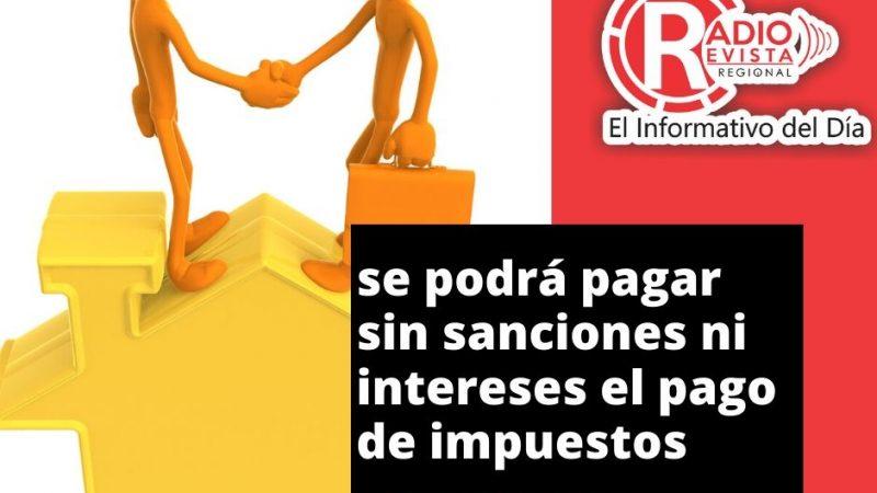 Con un beneficio de hasta el 20% se podrá pagar sin sanciones ni intereses el pago de impuestos, tasas, multas y contribuciones