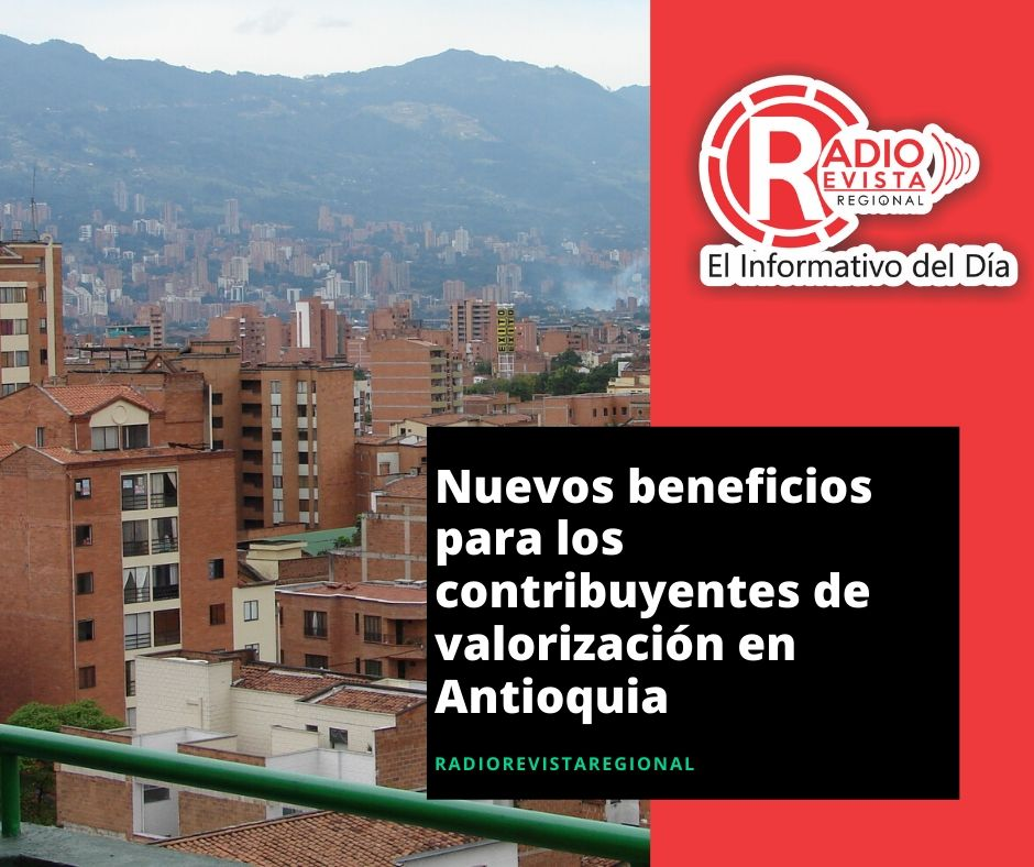 Nuevos beneficios para los contribuyentes de valorización en Antioquia