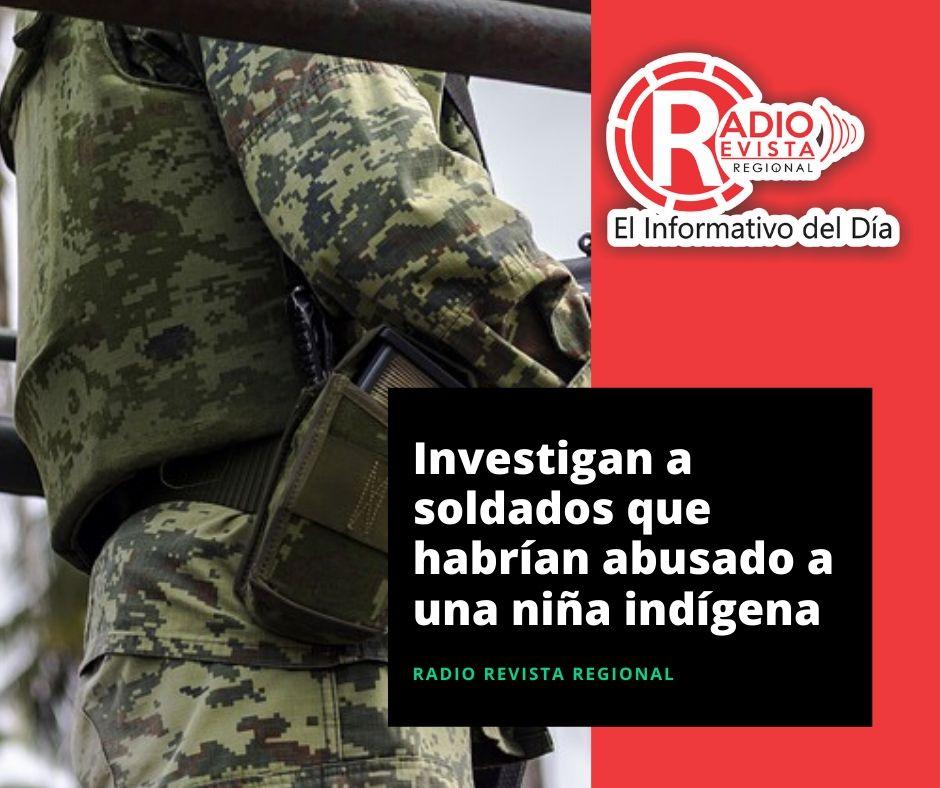 Investigan a soldados que habrían abusado a una niña indígena