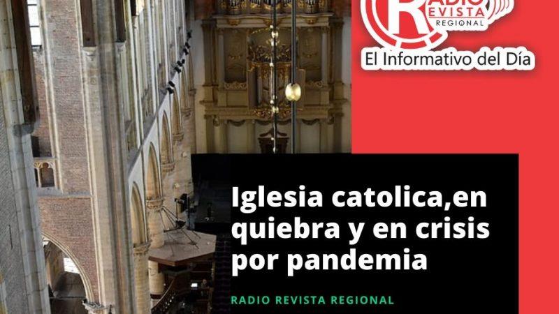Iglesia Católica en quiebra y en crisis por pandemia