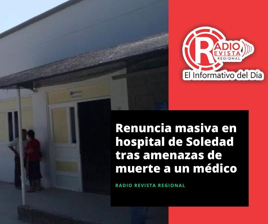 Renuncia masiva en hospital de Soledad tras amenazas de muerte a un médico