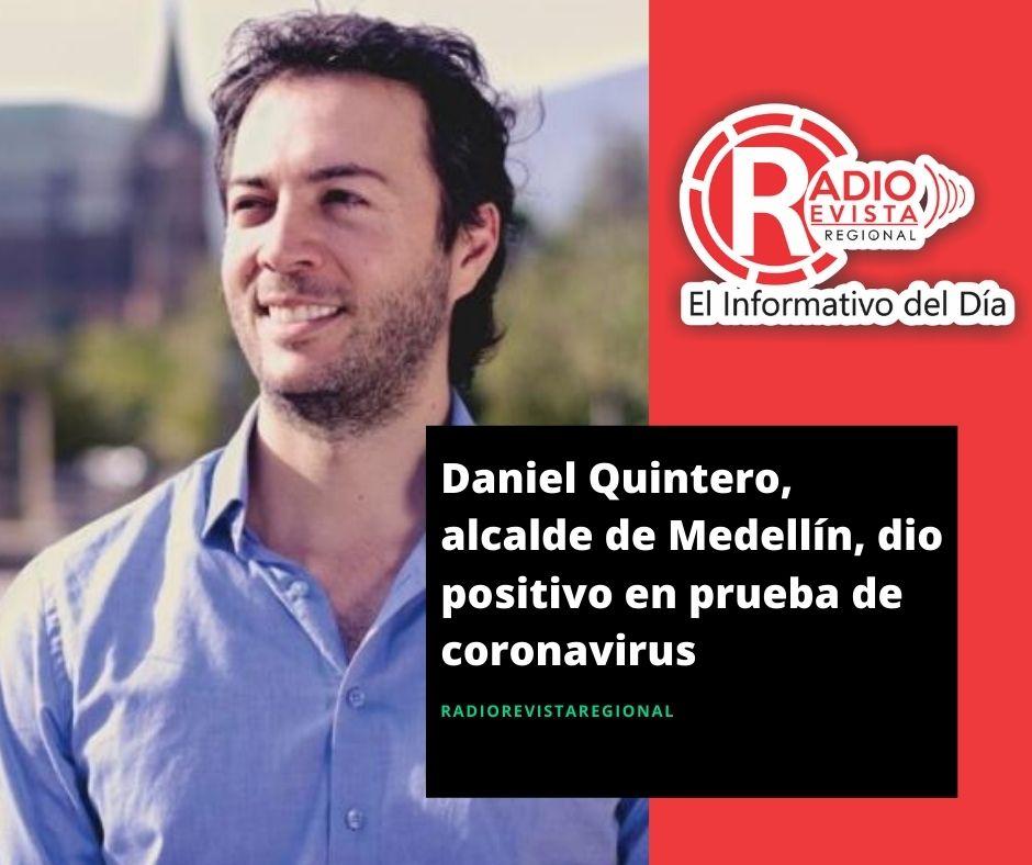 Daniel Quintero, alcalde de Medellín, dio positivo en prueba de coronavirus