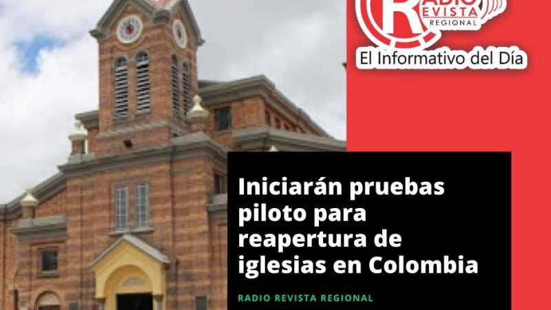 Iniciarán pruebas piloto para reapertura de iglesias en Colombia