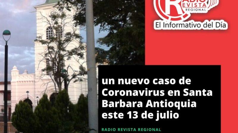 📈Nuevo caso de Coronavirus en Santa Barbara este 13 de Julio de 2020 Así lo dio a conocer el Boletín diario de la Gobernación de Antioquia