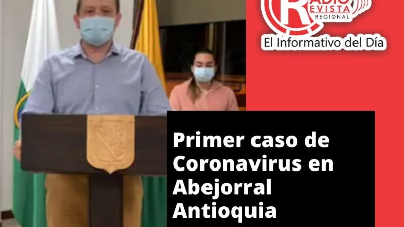 Primer caso de #Coronavirus en Abejorral Antioquia