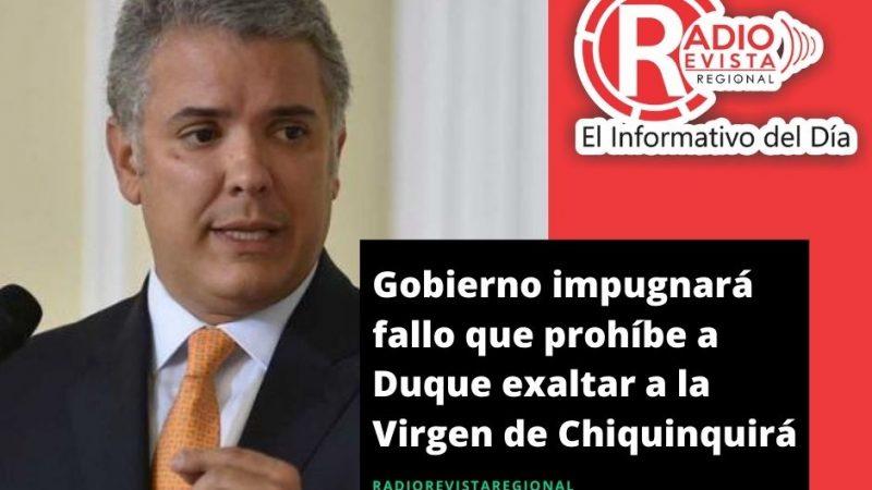 Gobierno impugnará fallo que prohíbe a Duque exaltar a la Virgen de Chiquinquirá