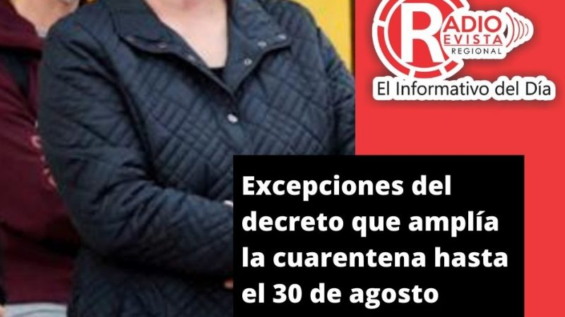 Excepciones del decreto que amplía la cuarentena hasta el 30 de agosto