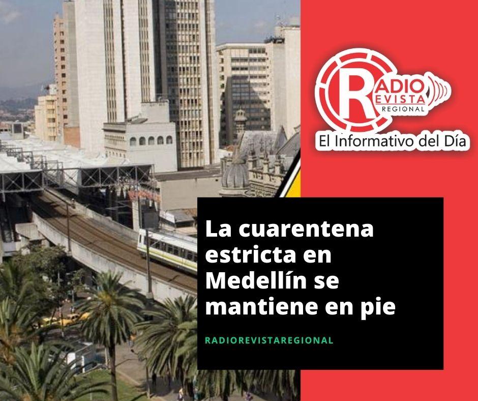 La cuarentena estricta en Medellín se mantiene en pie