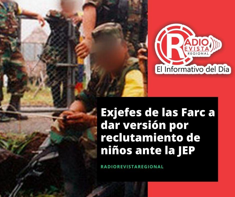 Exjefes de las Farc a dar versión por reclutamiento de niños ante la JEP