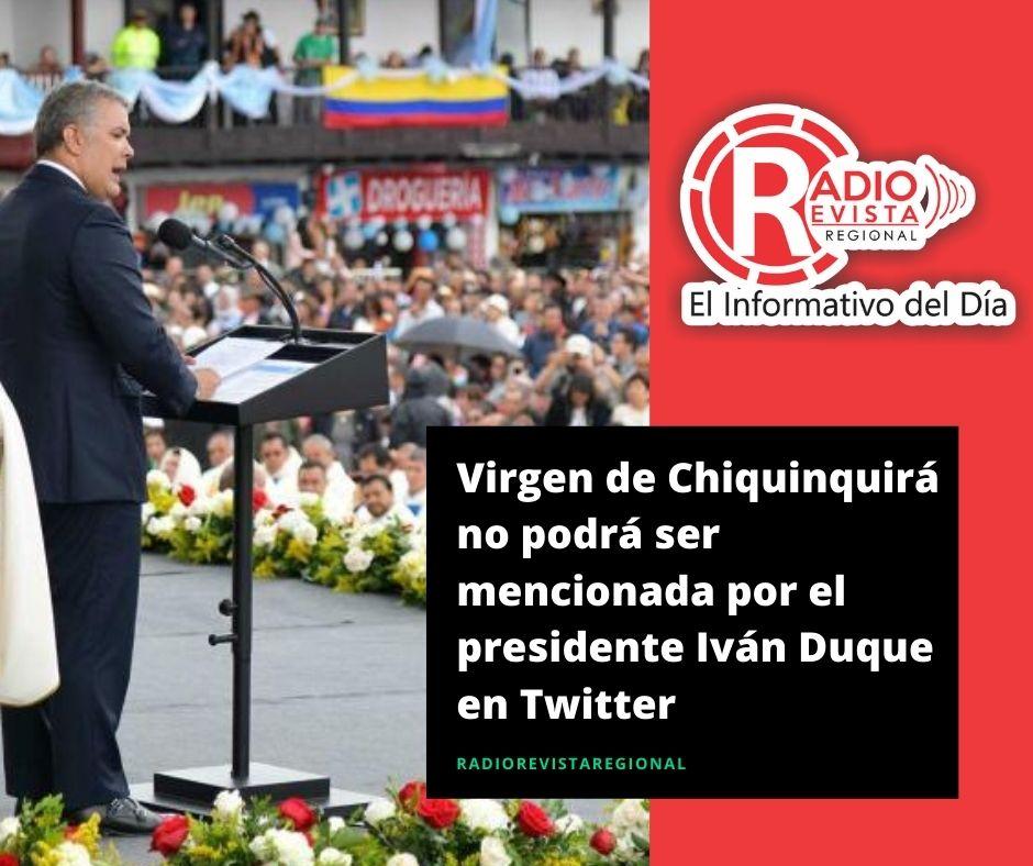 Virgen de Chiquinquirá no podrá ser mencionada por el presidente Iván Duque en Twitter