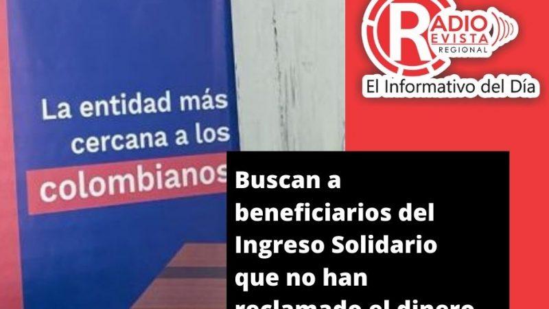 Buscan a beneficiarios del Ingreso Solidario que no han reclamado el dinero