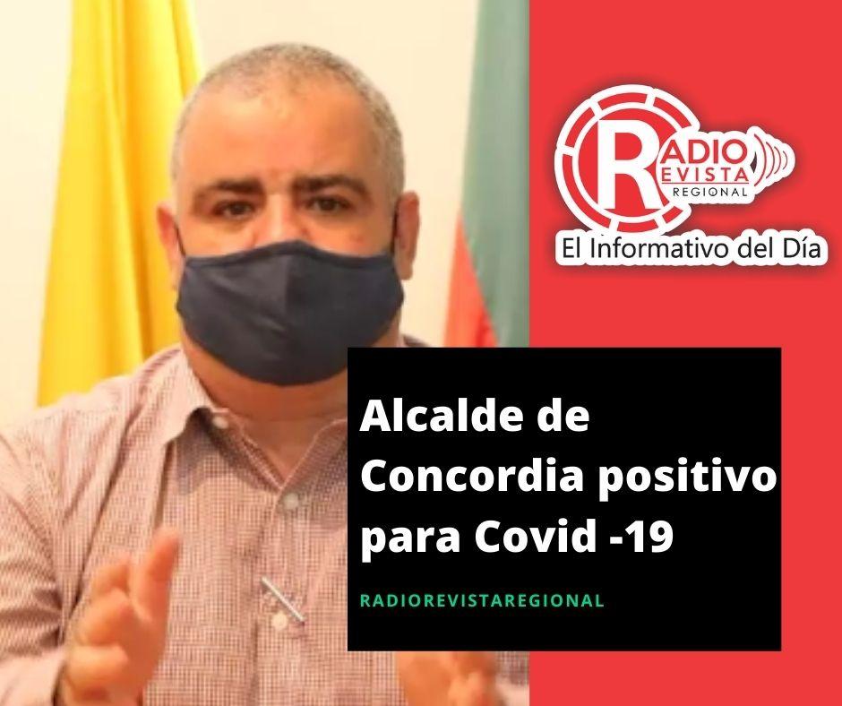 Alcalde de Concordia positivo para Covid -19