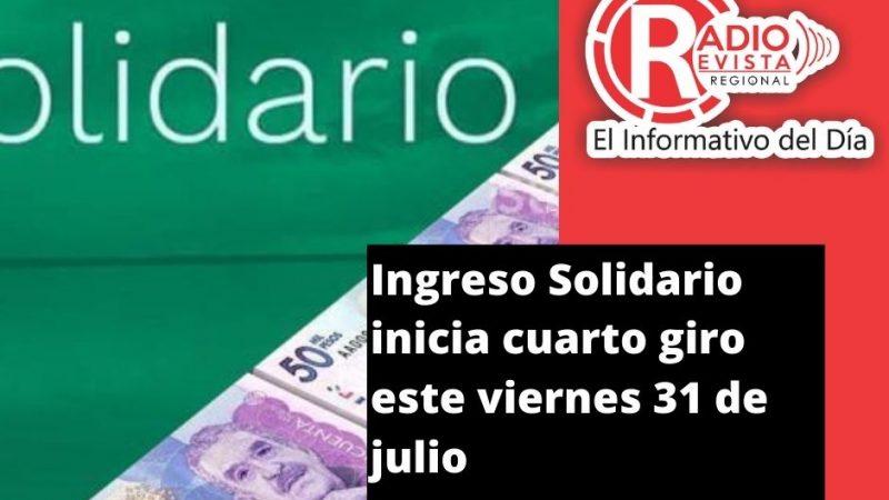 Ingreso Solidario inicia cuarto giro este viernes 31 de julio