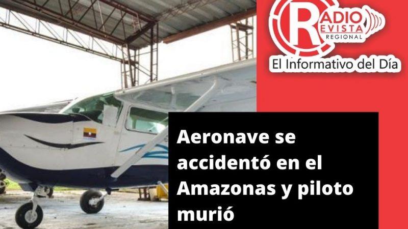 Aeronave se accidentó en el Amazonas y piloto murió