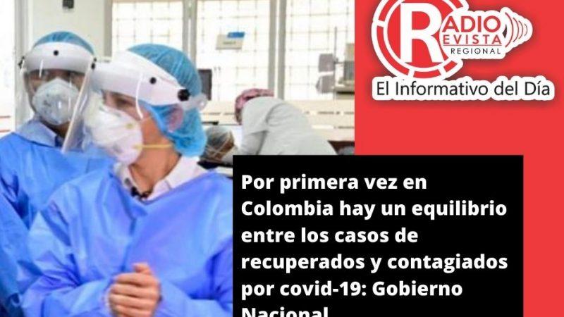 Por primera vez en Colombia hay un equilibrio entre los casos de recuperados y contagiados por covid-19: Gobierno Nacional