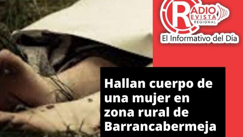 Hallan cuerpo de una mujer en zona rural de Barrancabermeja