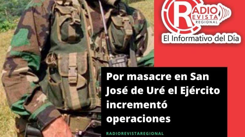 Por masacre en San José de Uré el Ejército incrementó operaciones