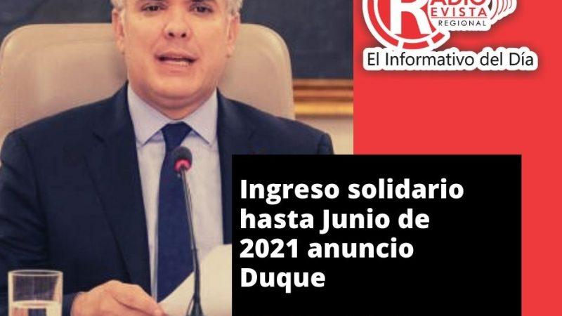 Ingreso solidario hasta Junio de 2021 anuncio Duque
