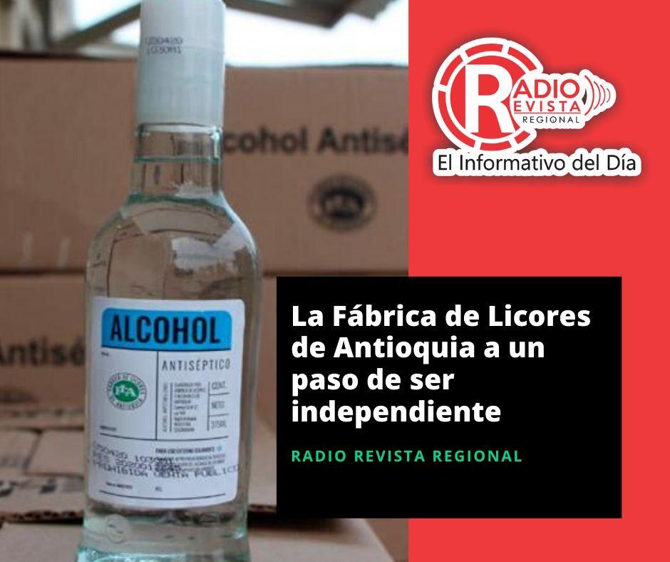 La Fábrica de Licores de Antioquia a un paso de ser independiente