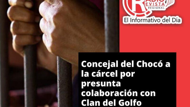 Concejal del Chocó a la cárcel por presunta colaboración con Clan del Golfo