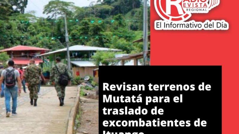 Revisan terrenos de Mutatá para el traslado de excombatientes de Ituango