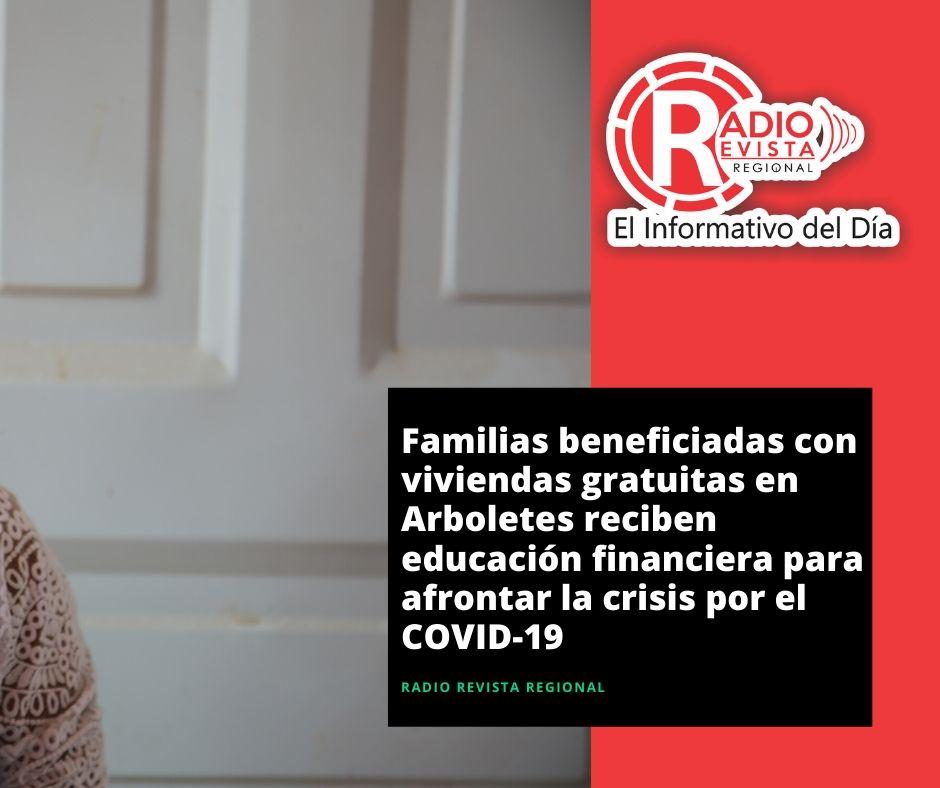 Familias beneficiadas con viviendas gratuitas en Arboletes reciben educación financiera para afrontar la crisis por el COVID