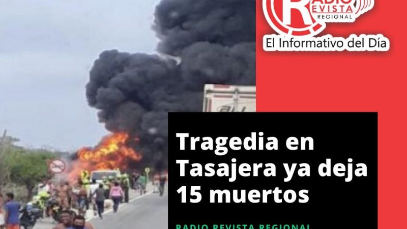 Tragedia en Tasajera ya deja 15 muertos