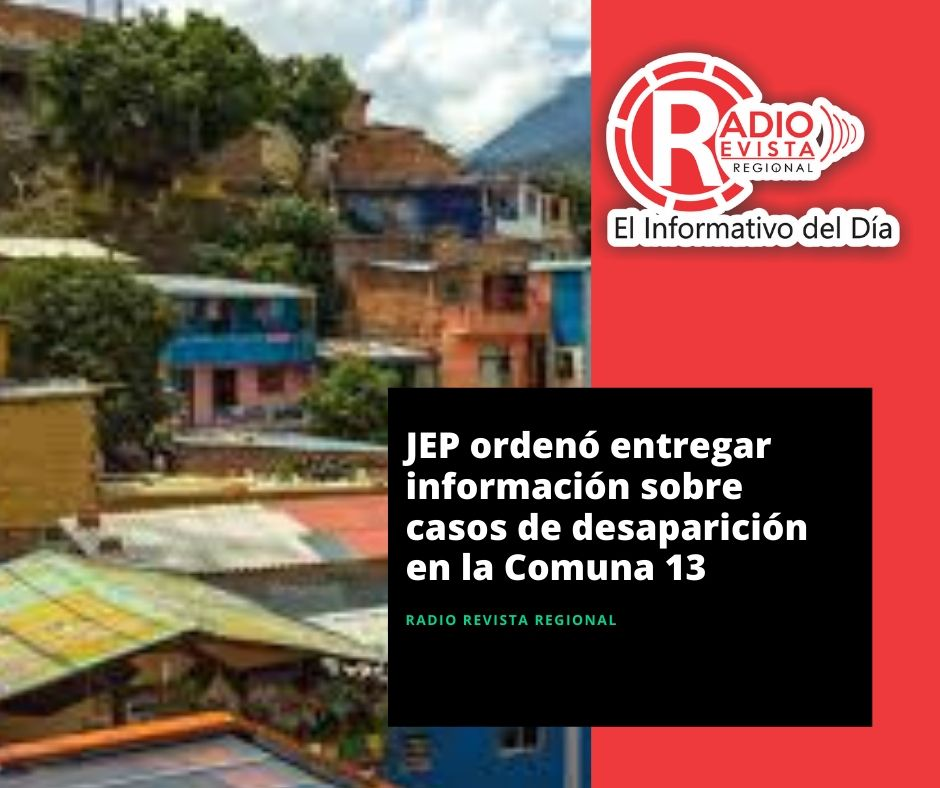 JEP ordenó entregar información sobre casos de desaparición en la Comuna 13