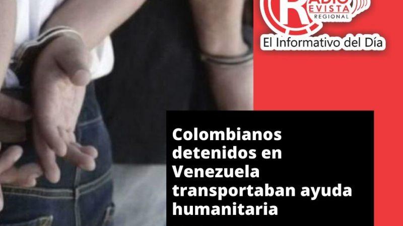 Colombianos detenidos en Venezuela transportaban ayuda humanitaria