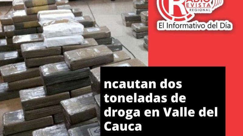 Incautan dos toneladas de droga en Valle del Cauca