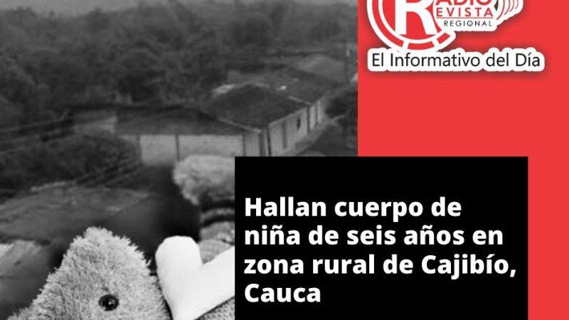 Hallan cuerpo de niña de seis años en zona rural de Cajibío, Cauca