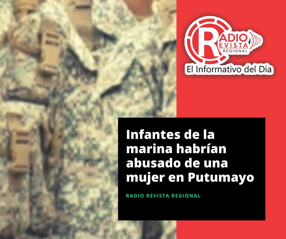 Infantes de la marina habrían abusado de una mujer en Putumayo
