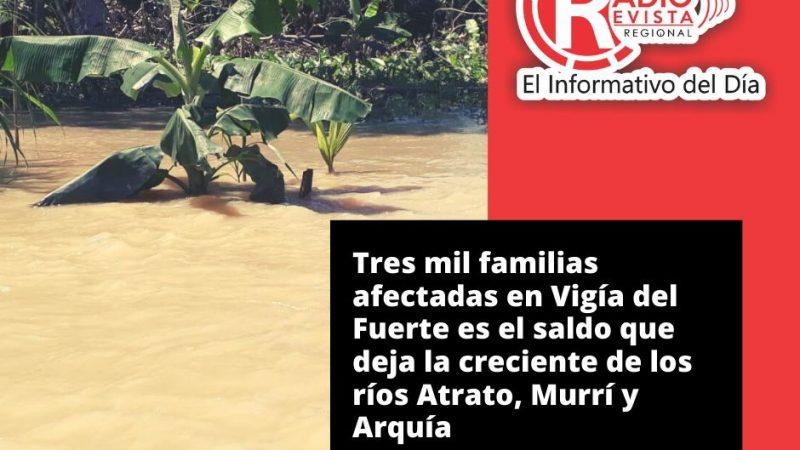 Tres mil familias afectadas en Vigía del Fuerte es el saldo que deja la creciente de los ríos Atrato, Murrí y Arquía
