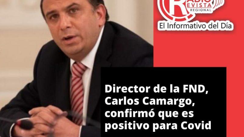 Director de la FND, Carlos Camargo, confirmó que es positivo para Covid-19