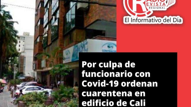 Por culpa de funcionario con Covid-19 ordenan cuarentena en edificio de Cali