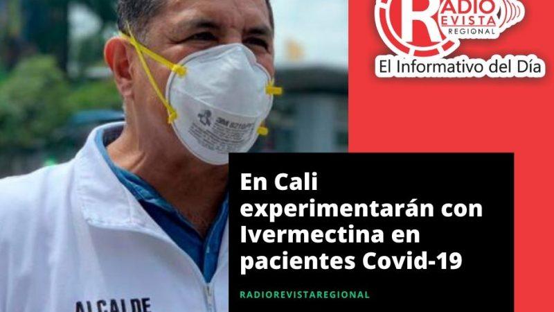 En Cali experimentarán con Ivermectina en pacientes Covid-19
